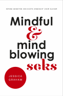 Mindful en mindblowing seks - Jessica Graham